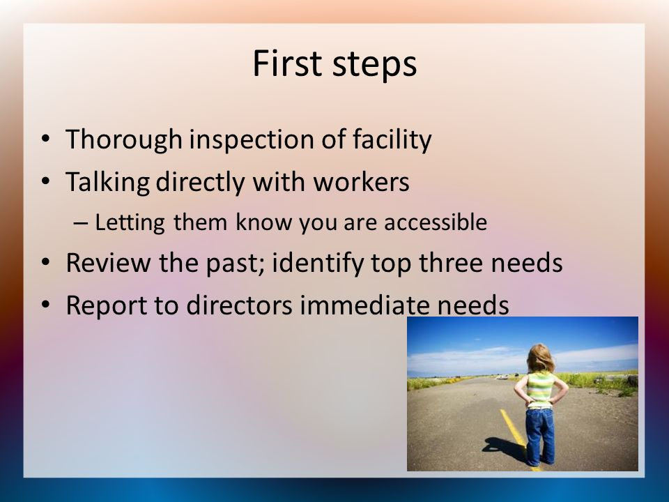 First steps Thorough inspection of facility