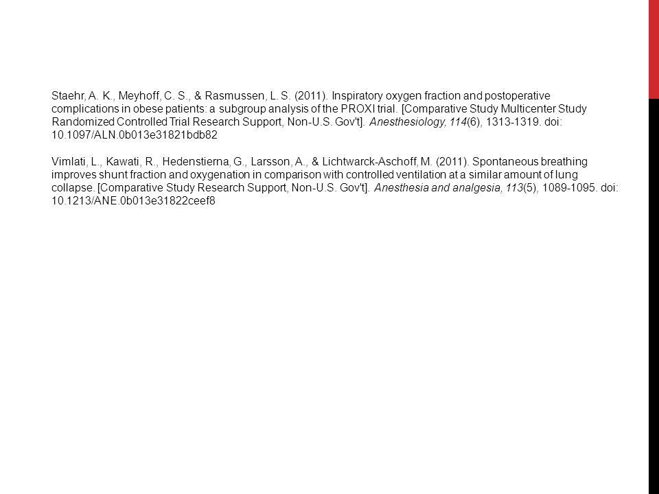 Staehr, A. K. , Meyhoff, C. S. , & Rasmussen, L. S. (2011)