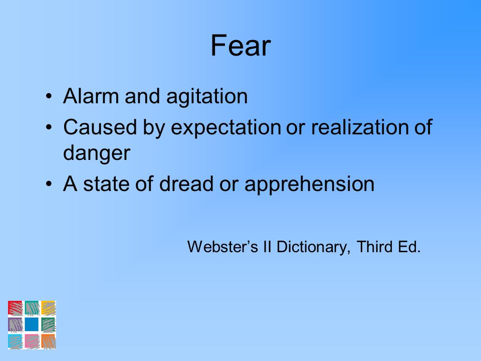 Fear Alarm and agitation