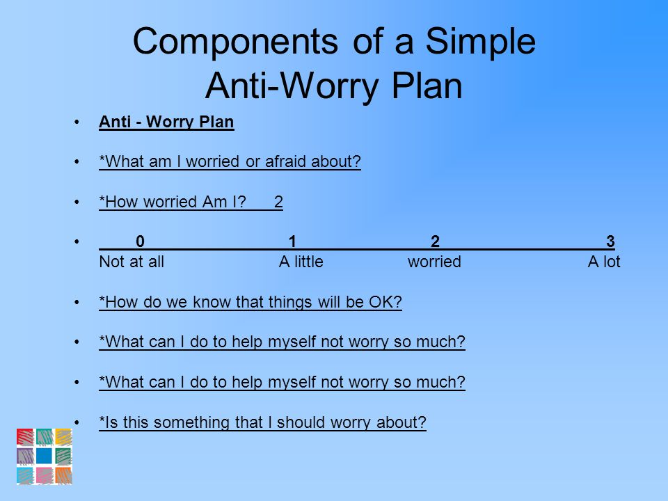 Components of a Simple Anti-Worry Plan