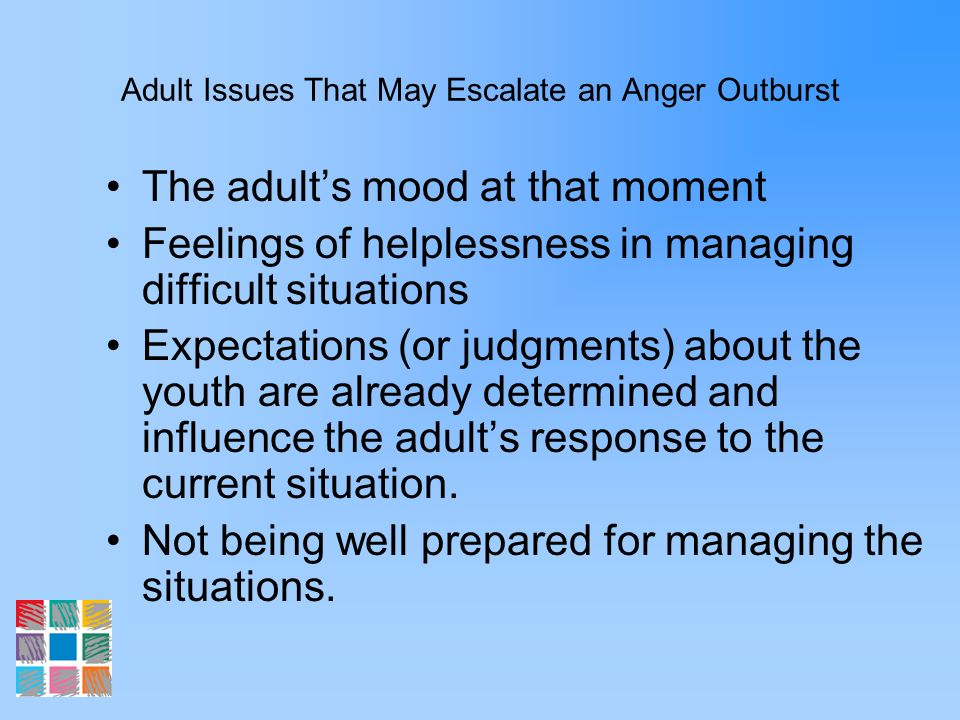 Adult Issues That May Escalate an Anger Outburst