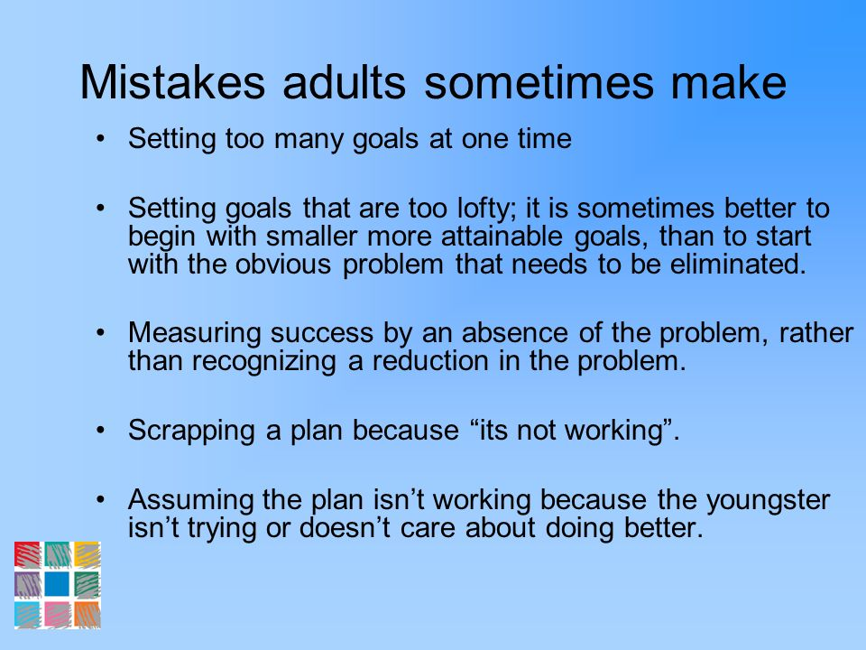 Mistakes adults sometimes make