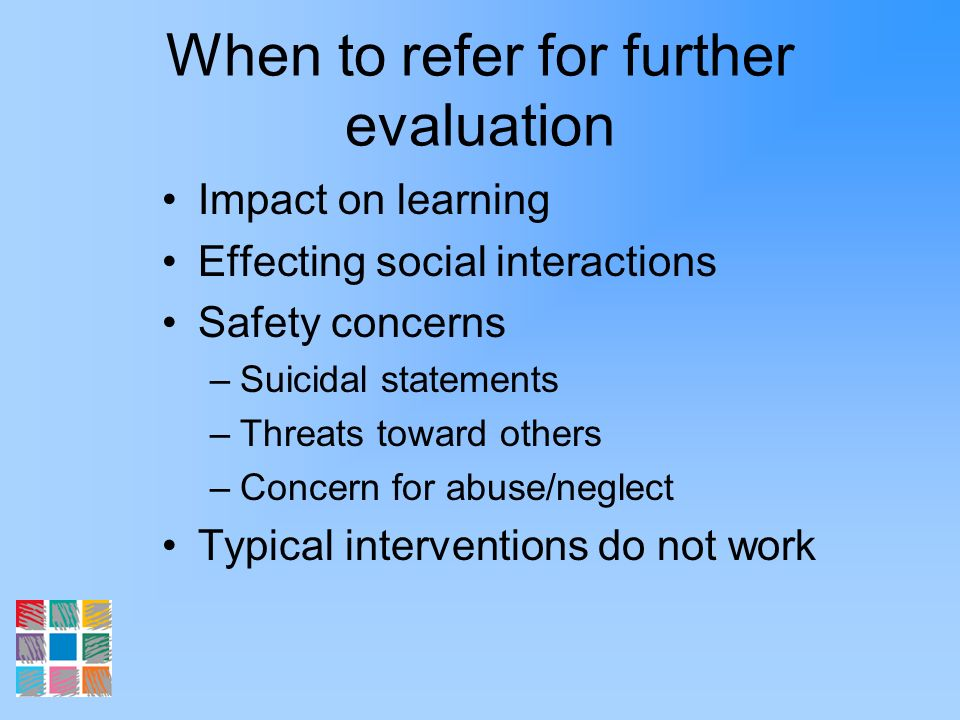 When to refer for further evaluation
