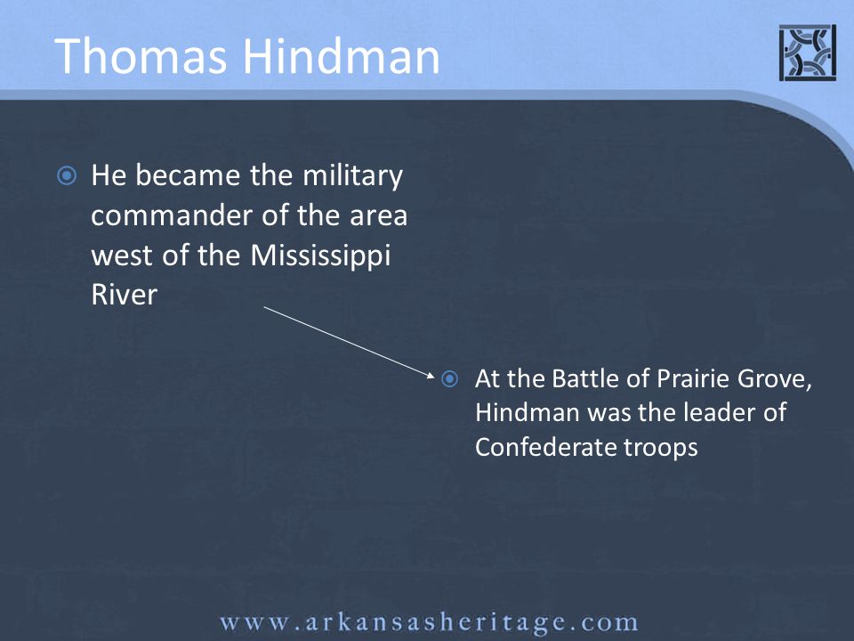 Thomas Hindman He became the military commander of the area west of the Mississippi River.