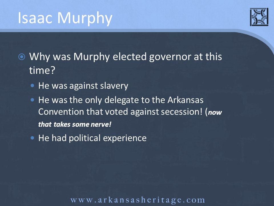 Isaac Murphy Why was Murphy elected governor at this time