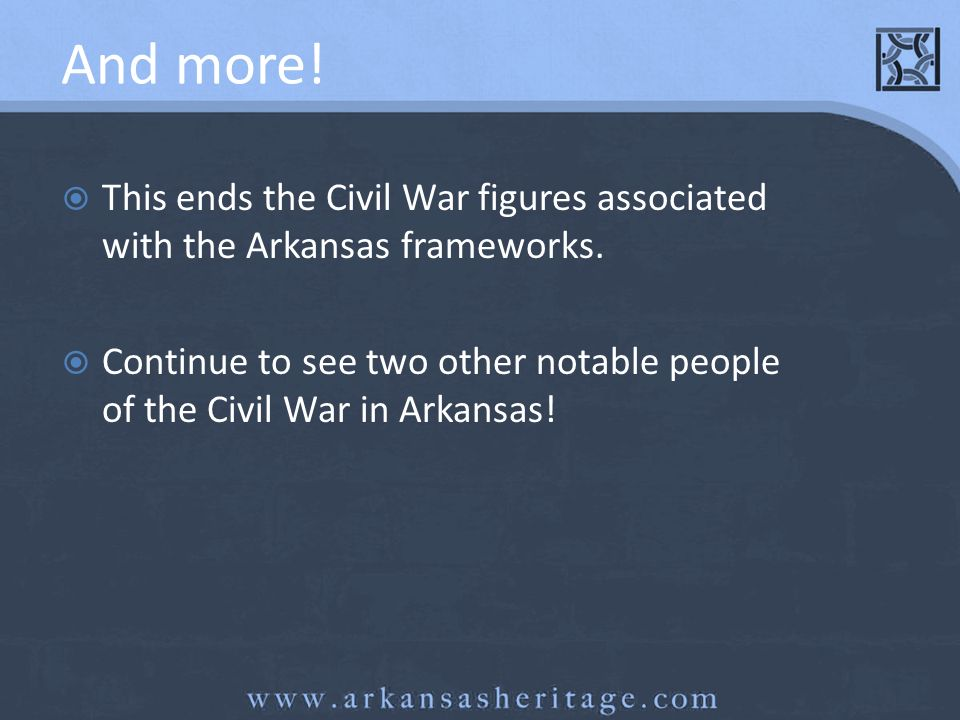 And more! This ends the Civil War figures associated with the Arkansas frameworks.