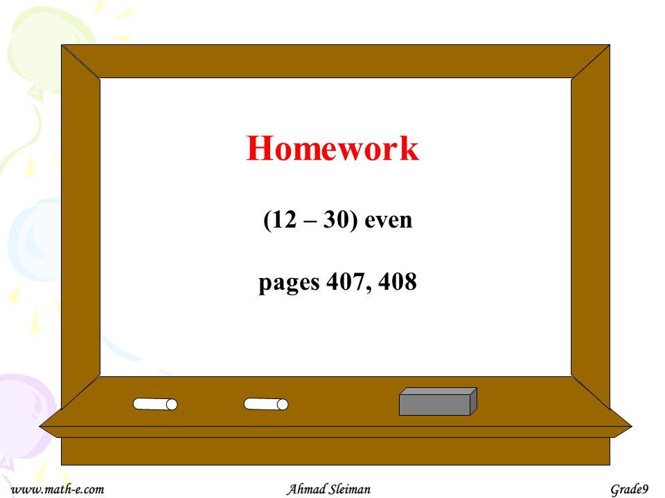 Homework (12 – 30) even pages 407, 408