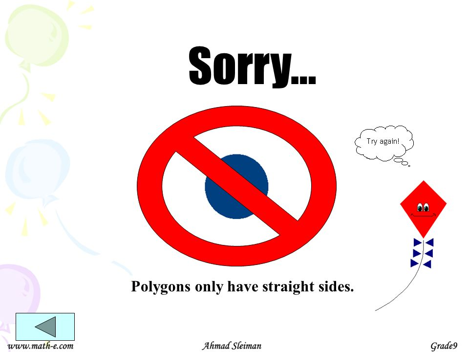 Polygons only have straight sides.