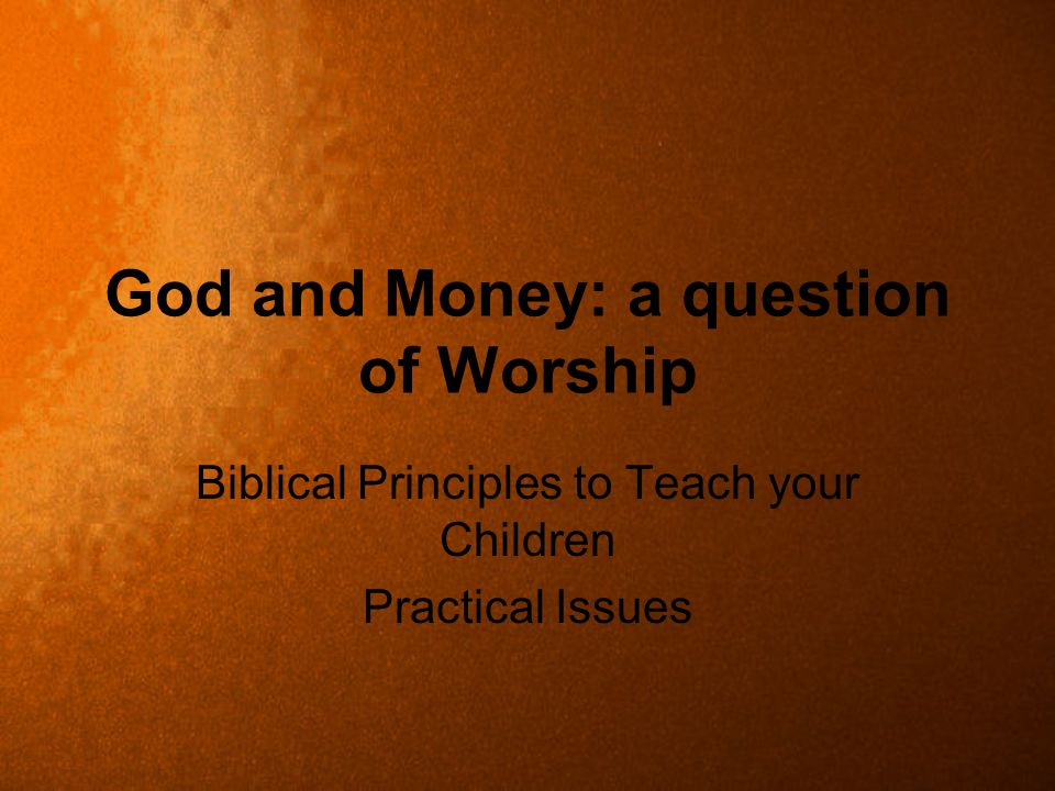 God and Money: a question of Worship