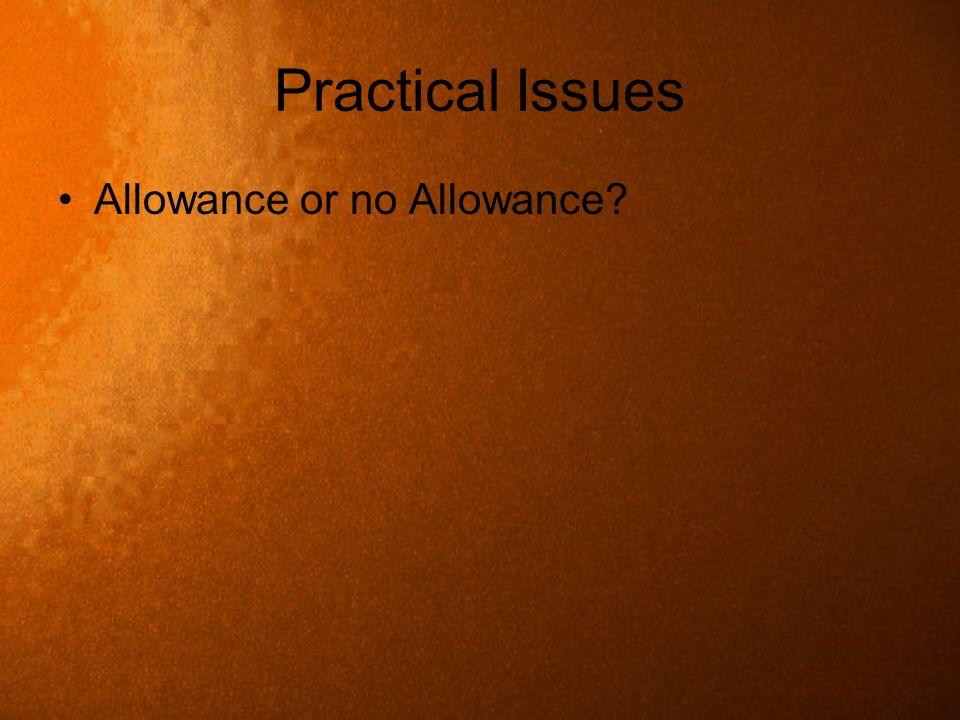 Practical Issues Allowance or no Allowance