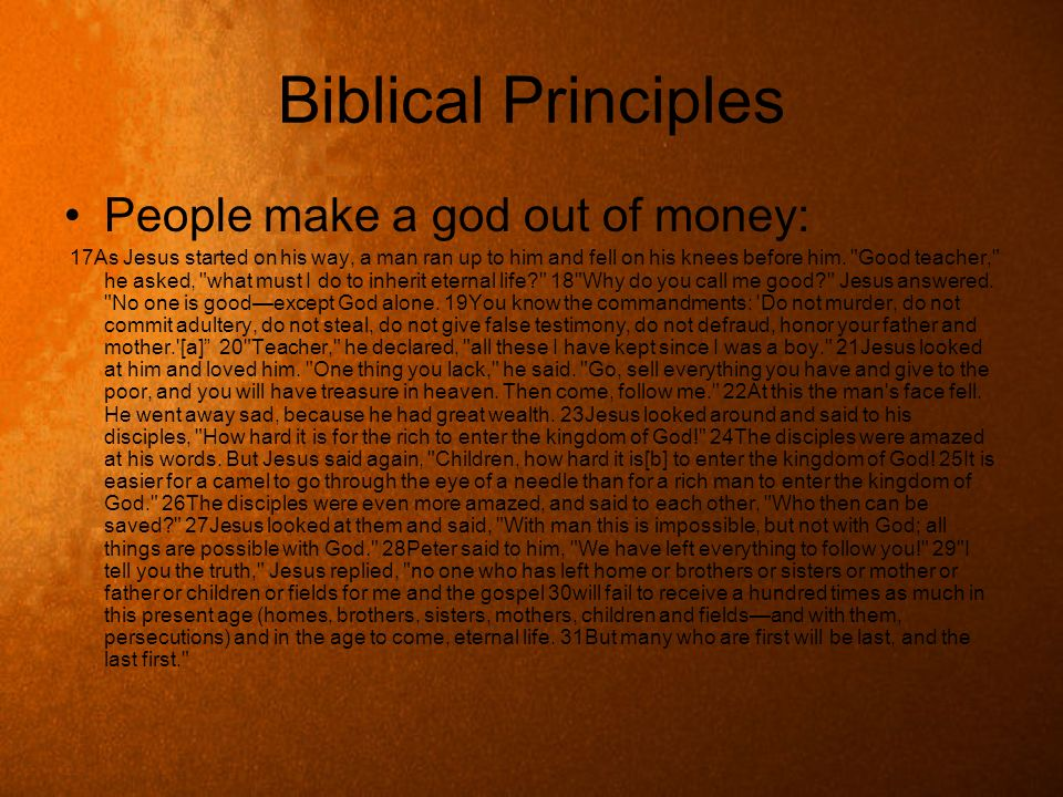 Biblical Principles People make a god out of money: