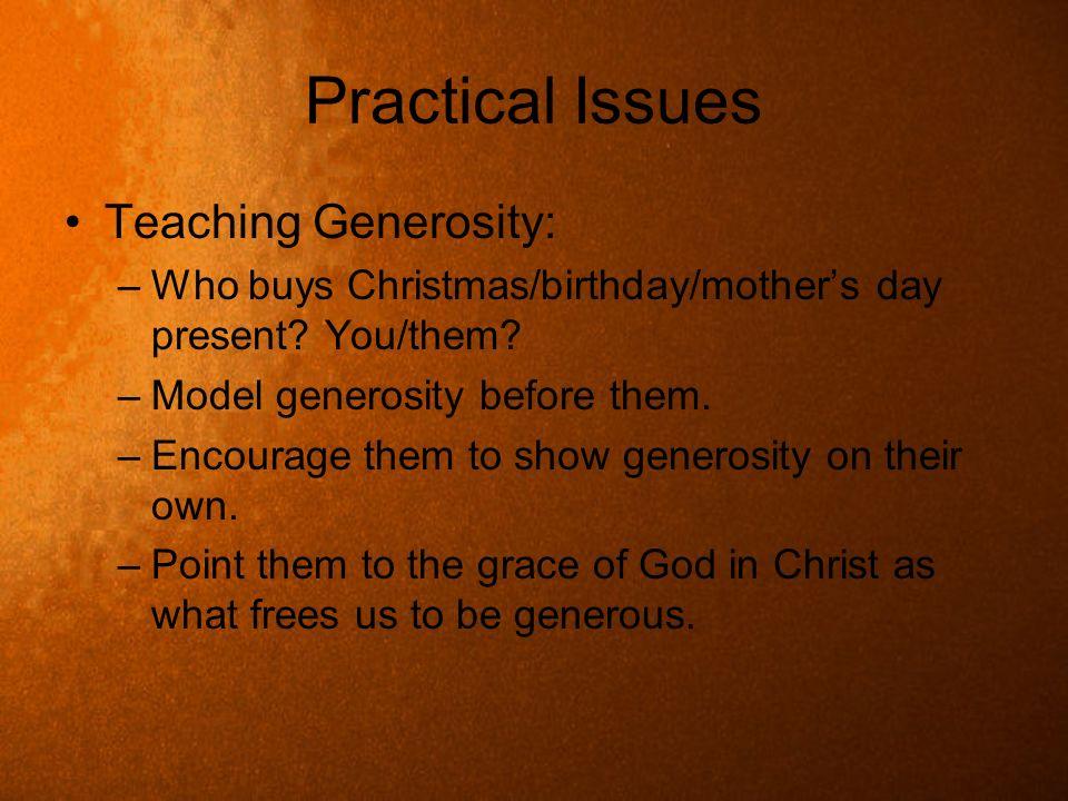 Practical Issues Teaching Generosity: