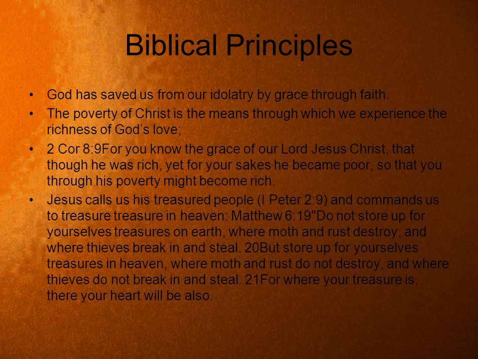 Biblical Principles God has saved us from our idolatry by grace through faith.