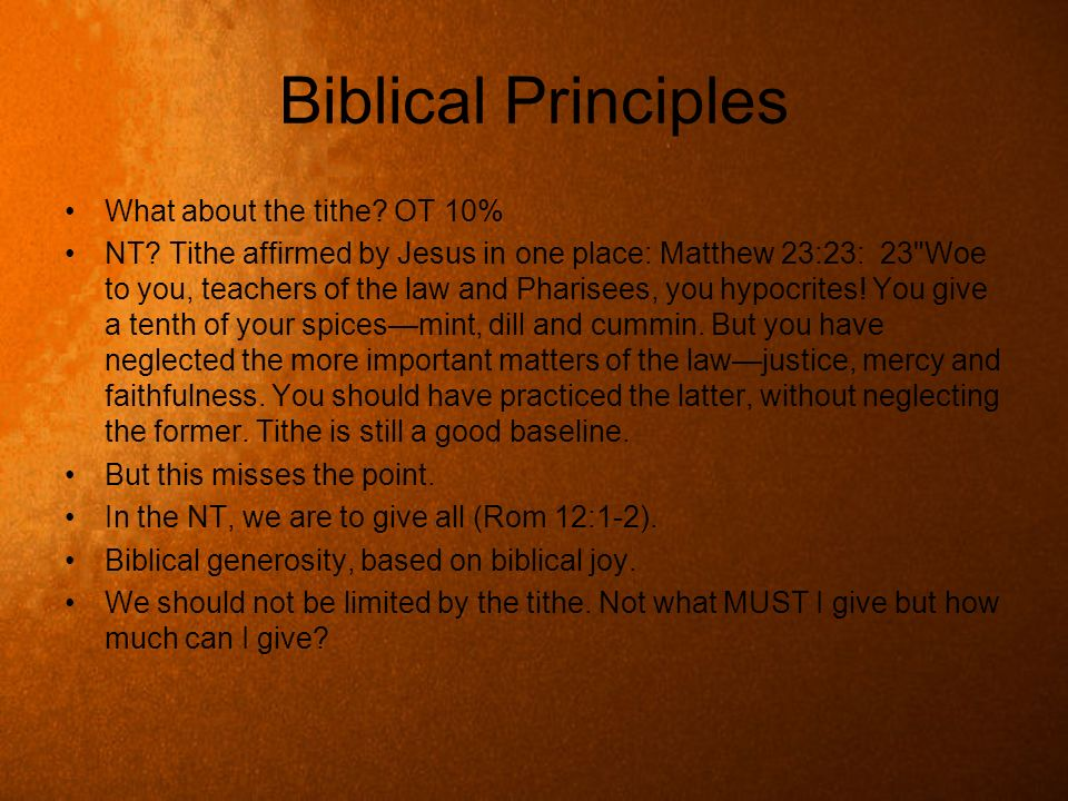 Biblical Principles What about the tithe OT 10%