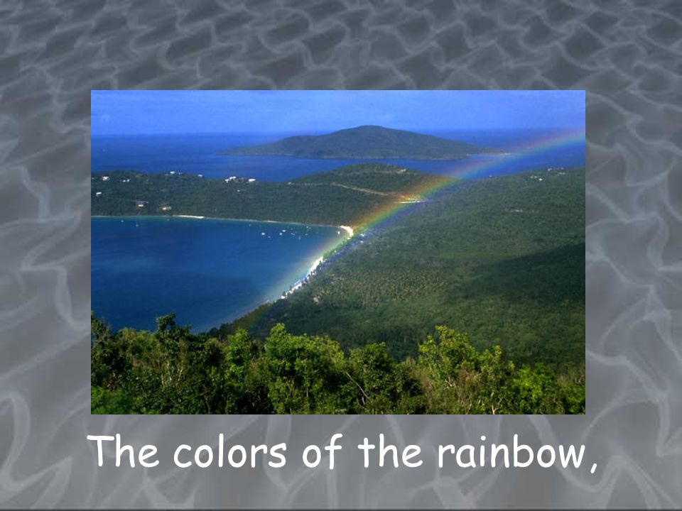 The colors of the rainbow,