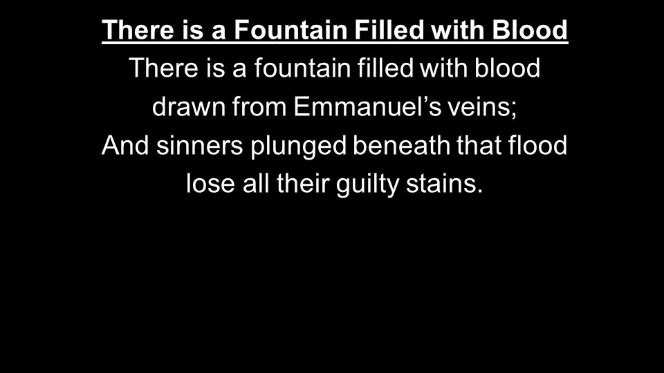 There is a Fountain Filled with Blood