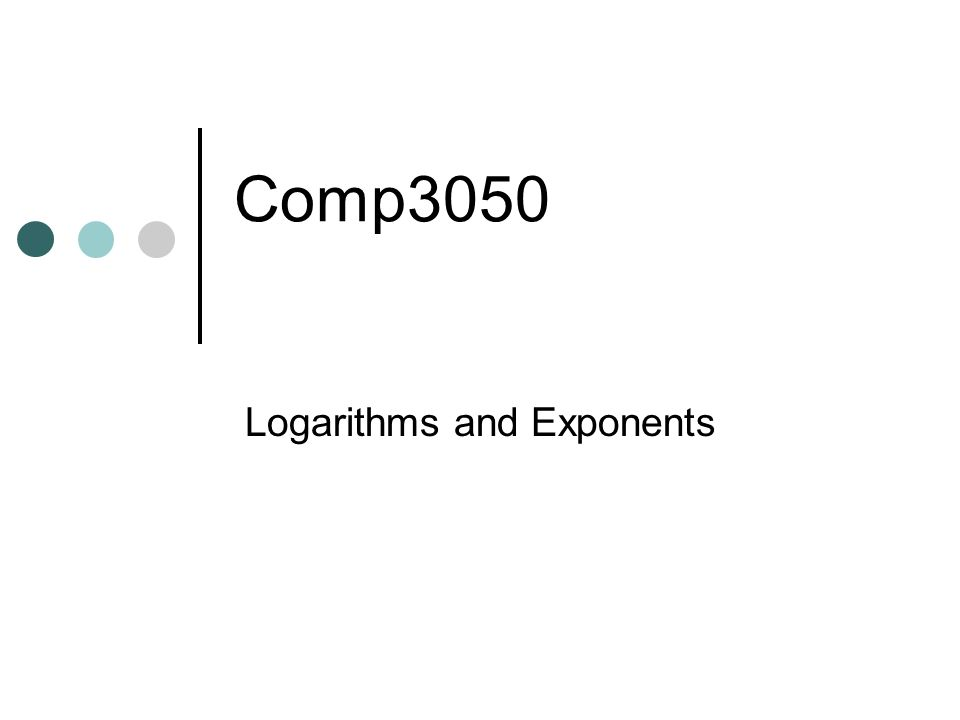 Logarithms and Exponents