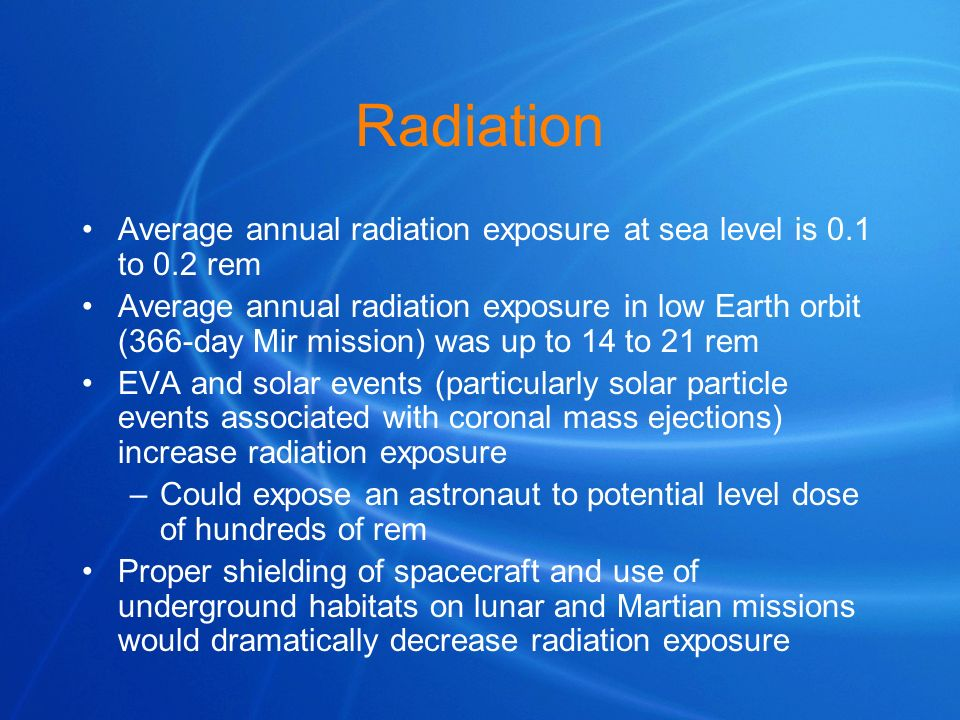 Radiation Average annual radiation exposure at sea level is 0.1 to 0.2 rem.