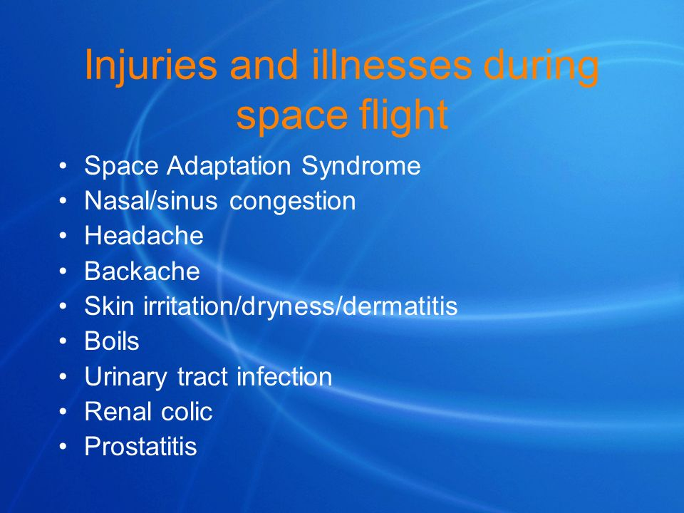 Injuries and illnesses during space flight