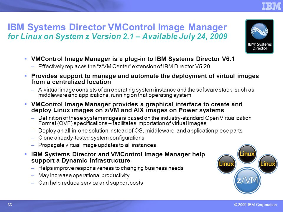 IBM Systems Director VMControl Image Manager for Linux on System z Version 2.1 – Available July 24, 2009