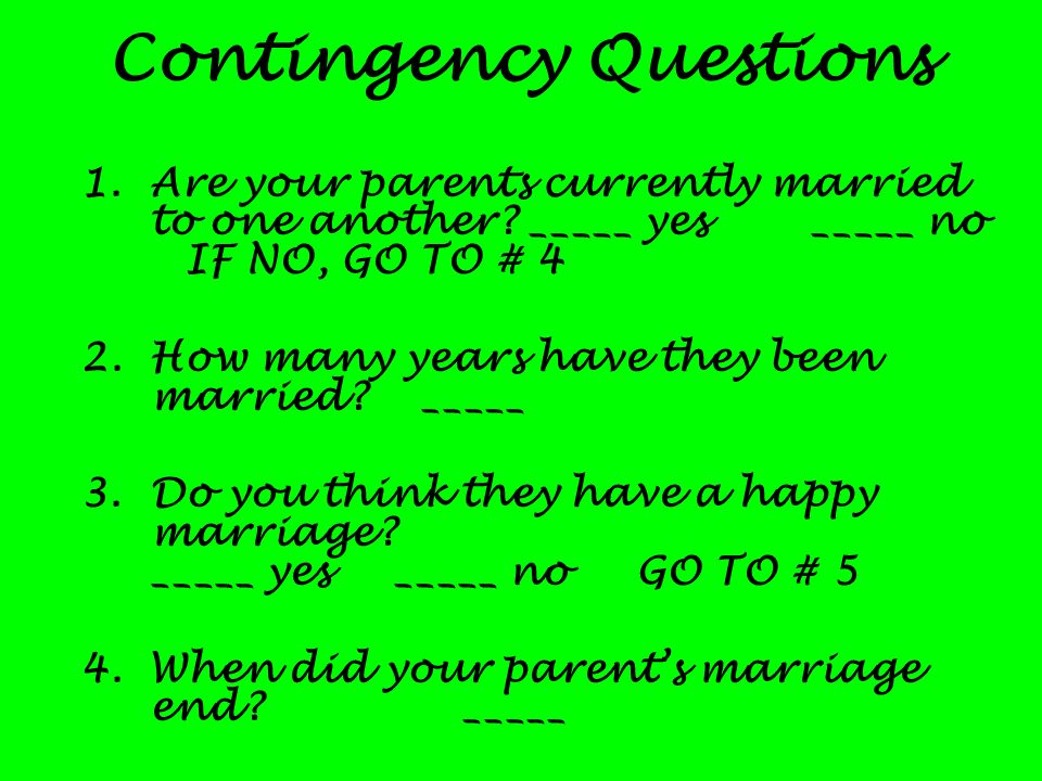 Contingency Questions