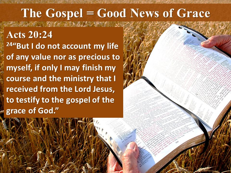 The Gospel = Good News of Grace