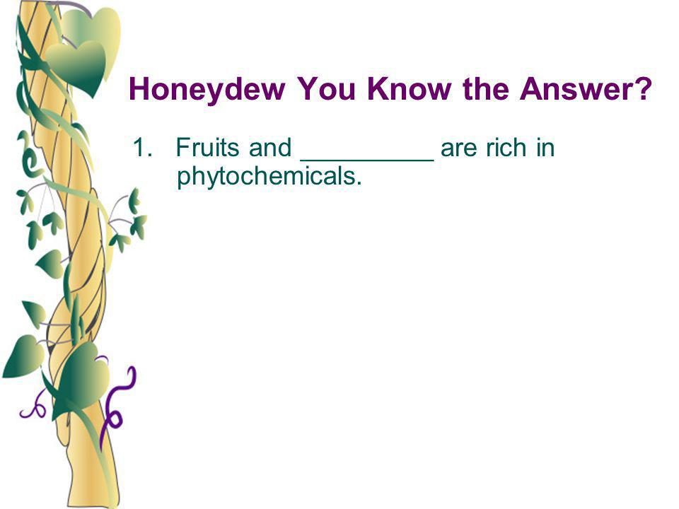 Honeydew You Know the Answer