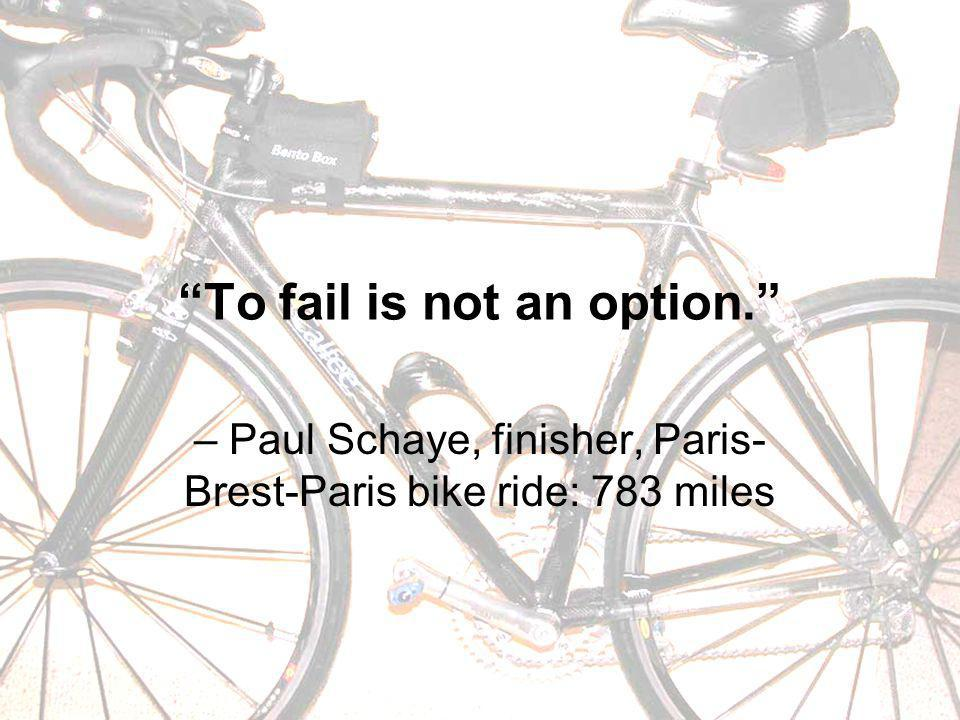 To fail is not an option.