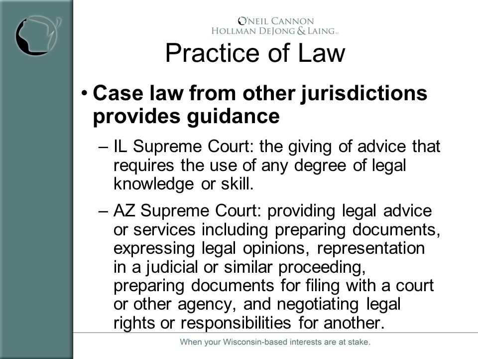 Practice of Law Case law from other jurisdictions provides guidance