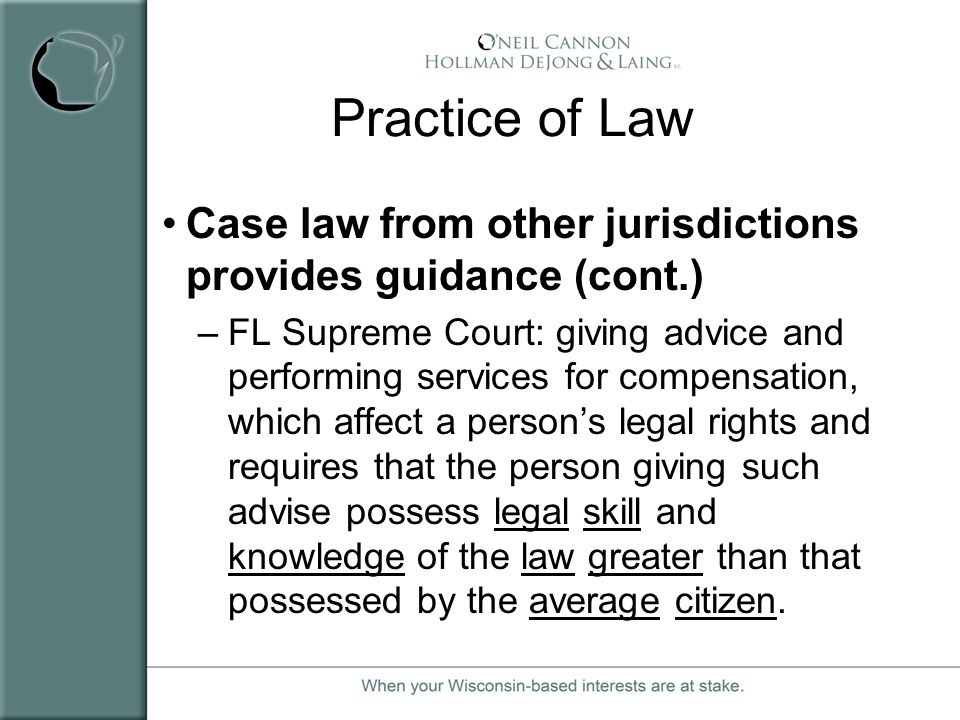 Practice of Law Case law from other jurisdictions provides guidance (cont.)