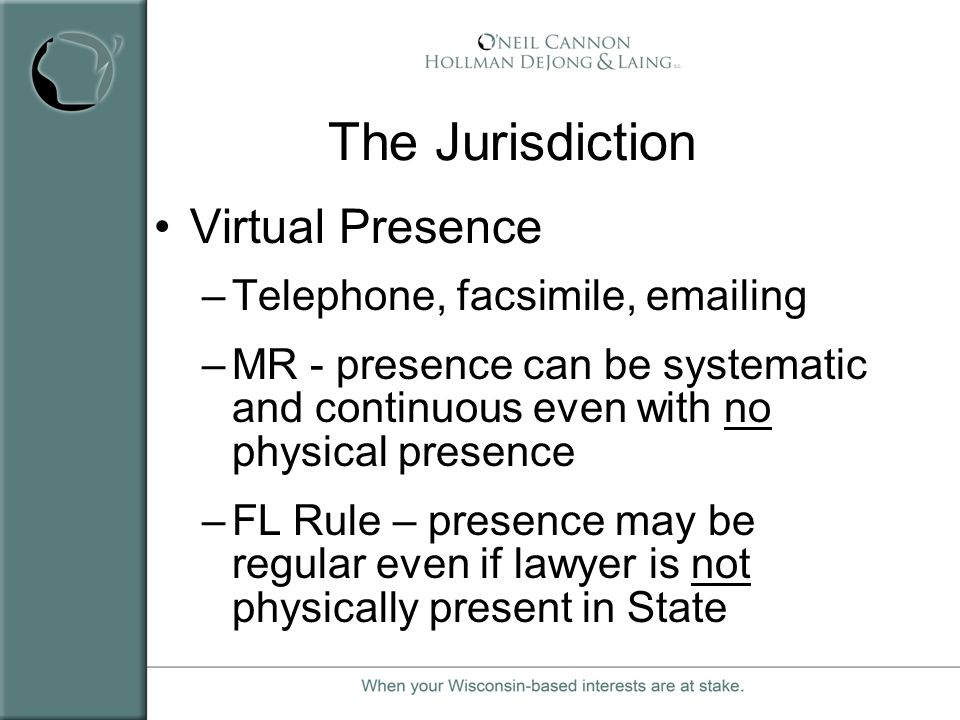 The Jurisdiction Virtual Presence Telephone, facsimile, emailing