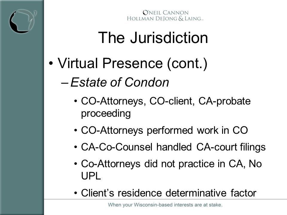 The Jurisdiction Virtual Presence (cont.) Estate of Condon
