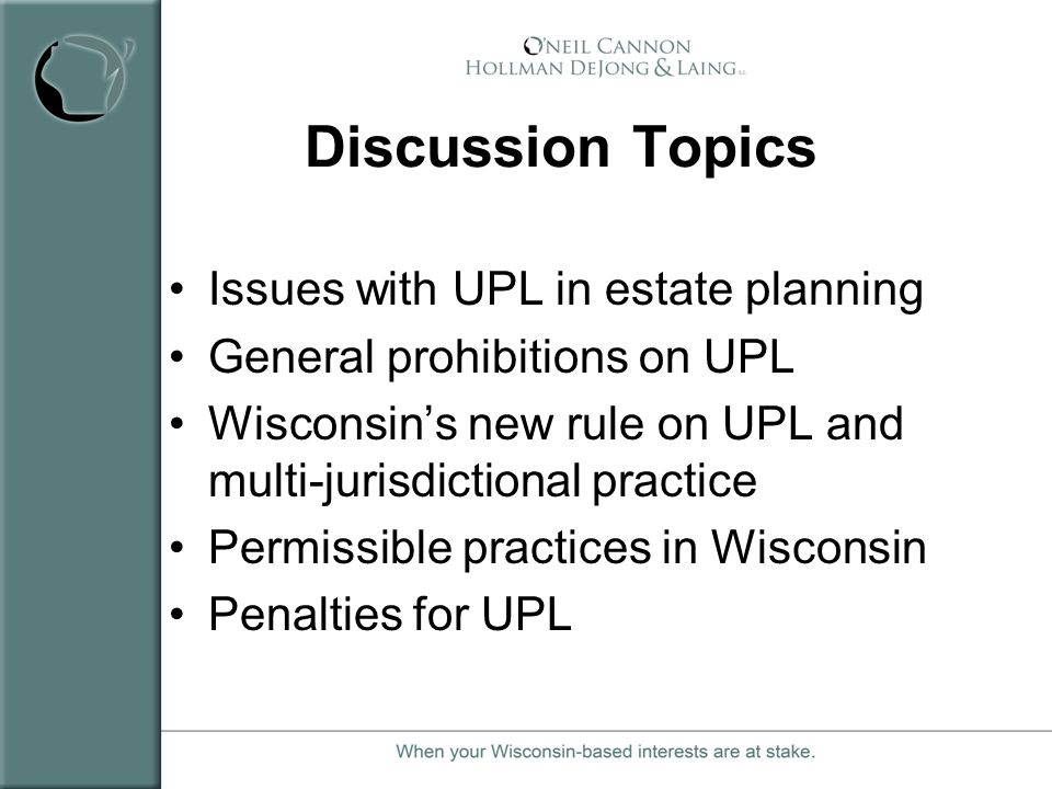 Discussion Topics Issues with UPL in estate planning