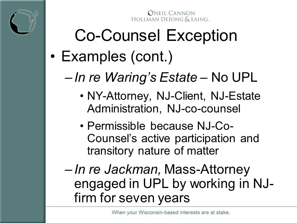 Co-Counsel Exception Examples (cont.) In re Waring's Estate – No UPL