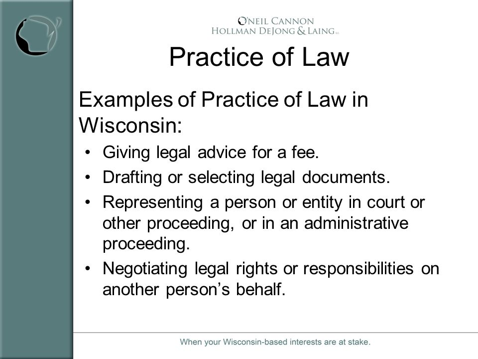 Practice of Law Examples of Practice of Law in Wisconsin: