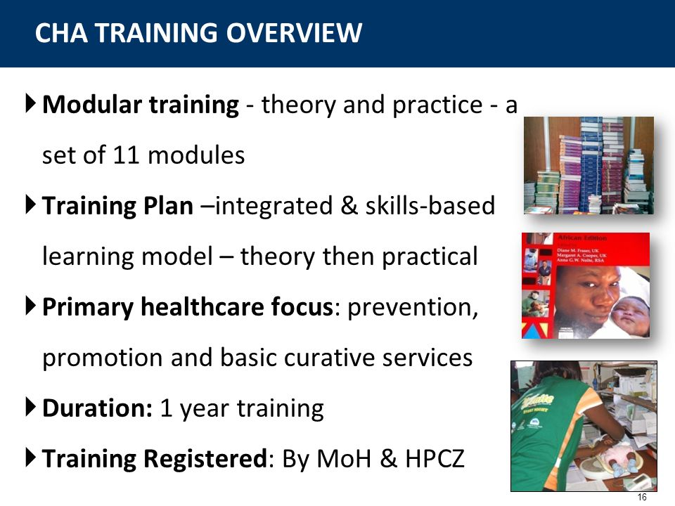 CHA TRAINING OVERVIEW Modular training - theory and practice - a set of 11 modules.