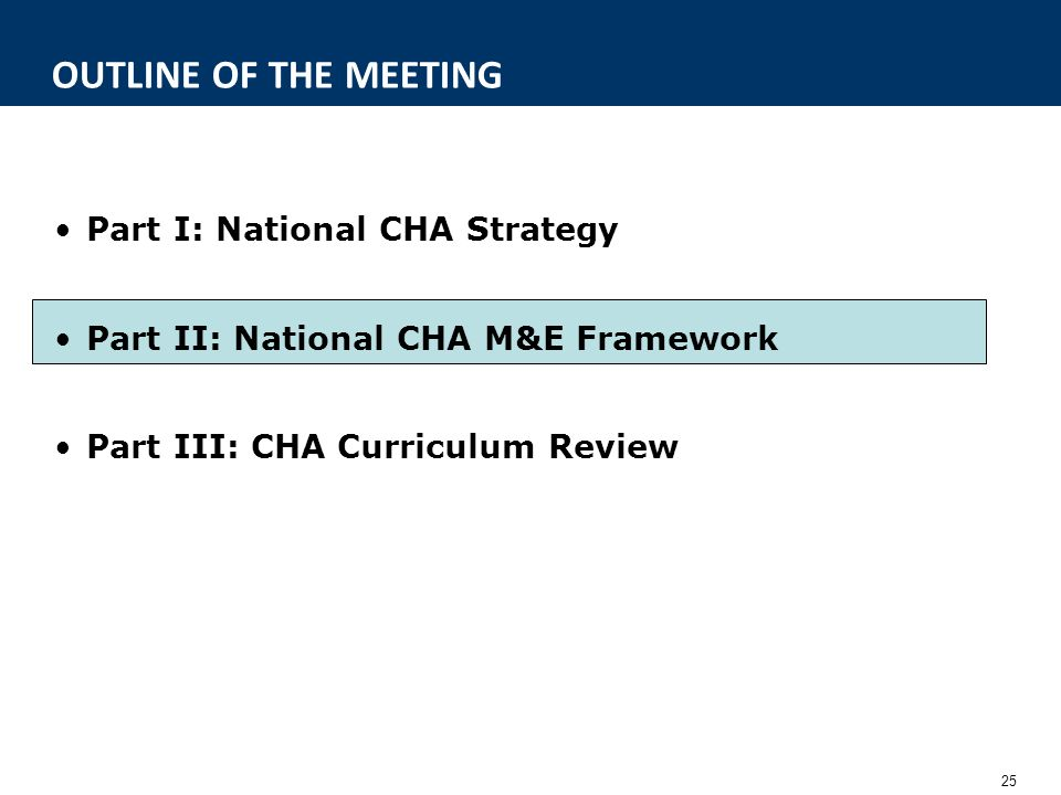 OUTLINE OF THE MEETING Part I: National CHA Strategy