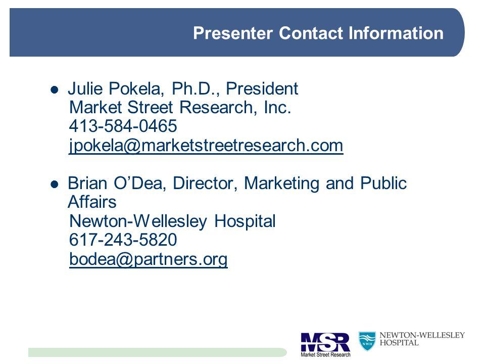 Presenter Contact Information Julie Pokela, Ph.D., President. Market Street Research, Inc. 413-584-0465.