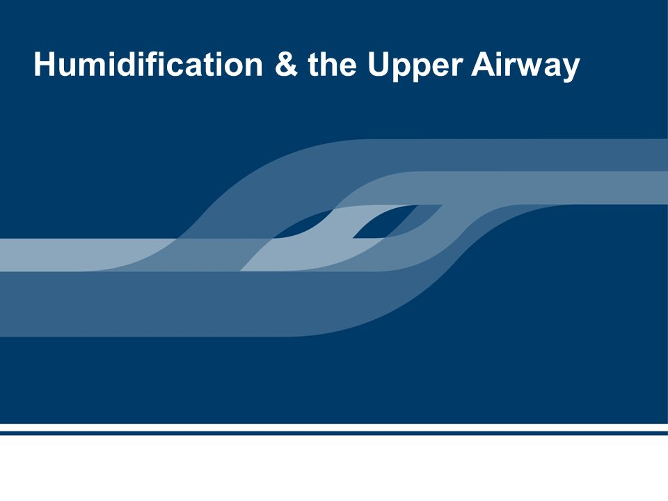 Humidification & the Upper Airway