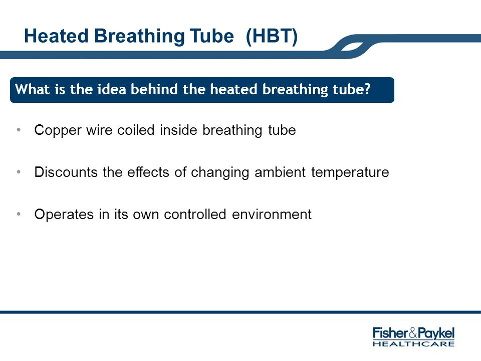Heated Breathing Tube (HBT)