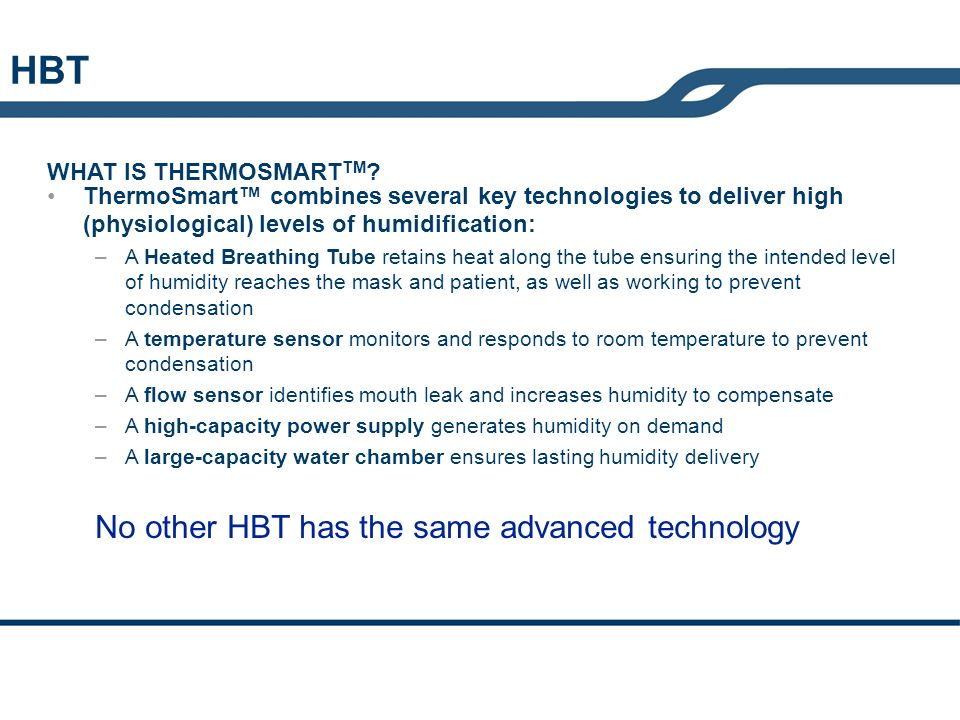 HBT No other HBT has the same advanced technology