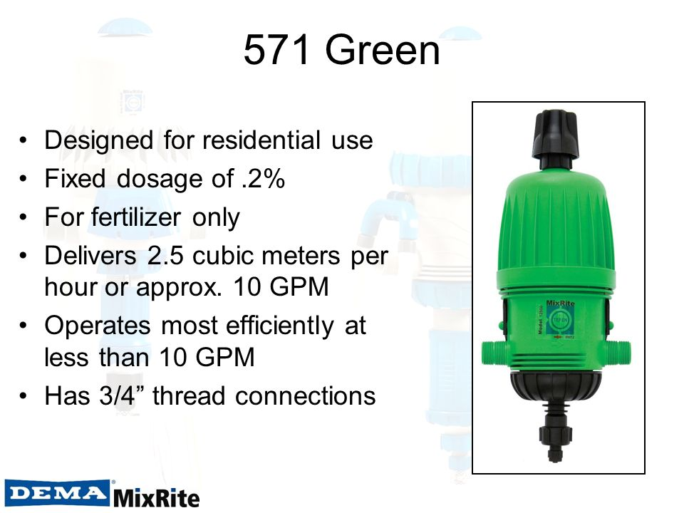 571 Green Designed for residential use Fixed dosage of .2%