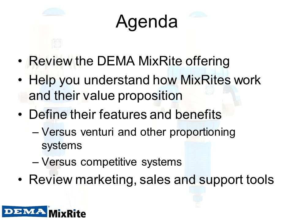 Agenda Review the DEMA MixRite offering
