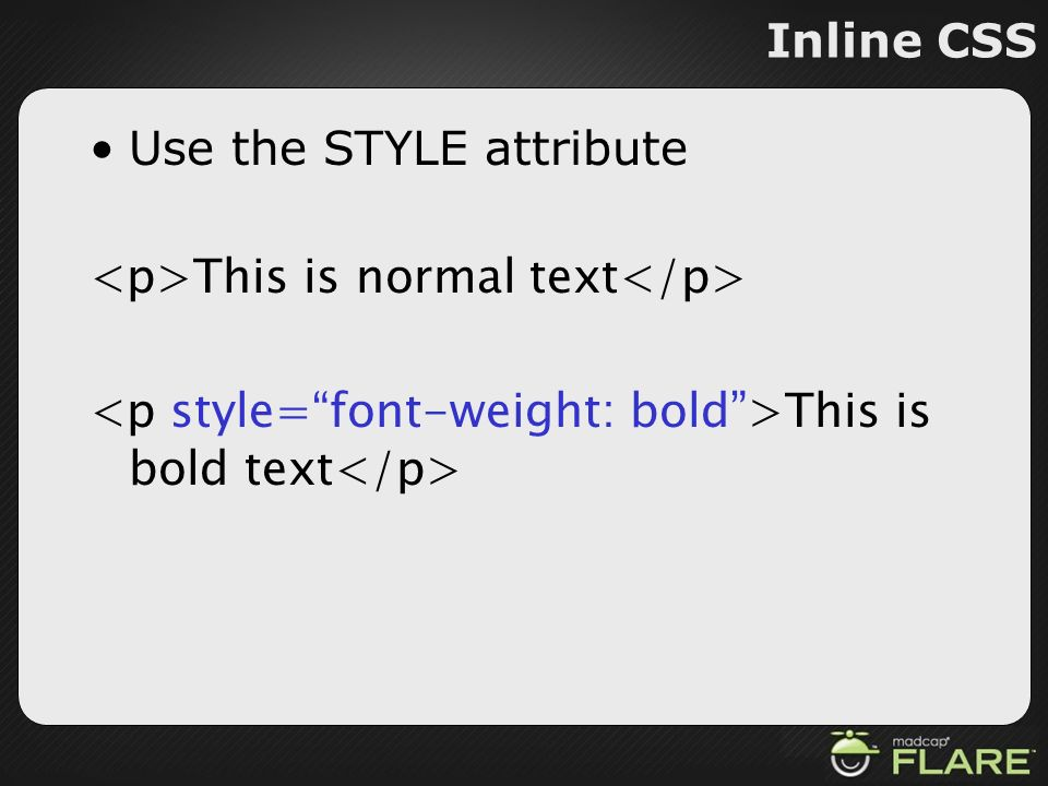 Use the STYLE attribute <p>This is normal text</p>