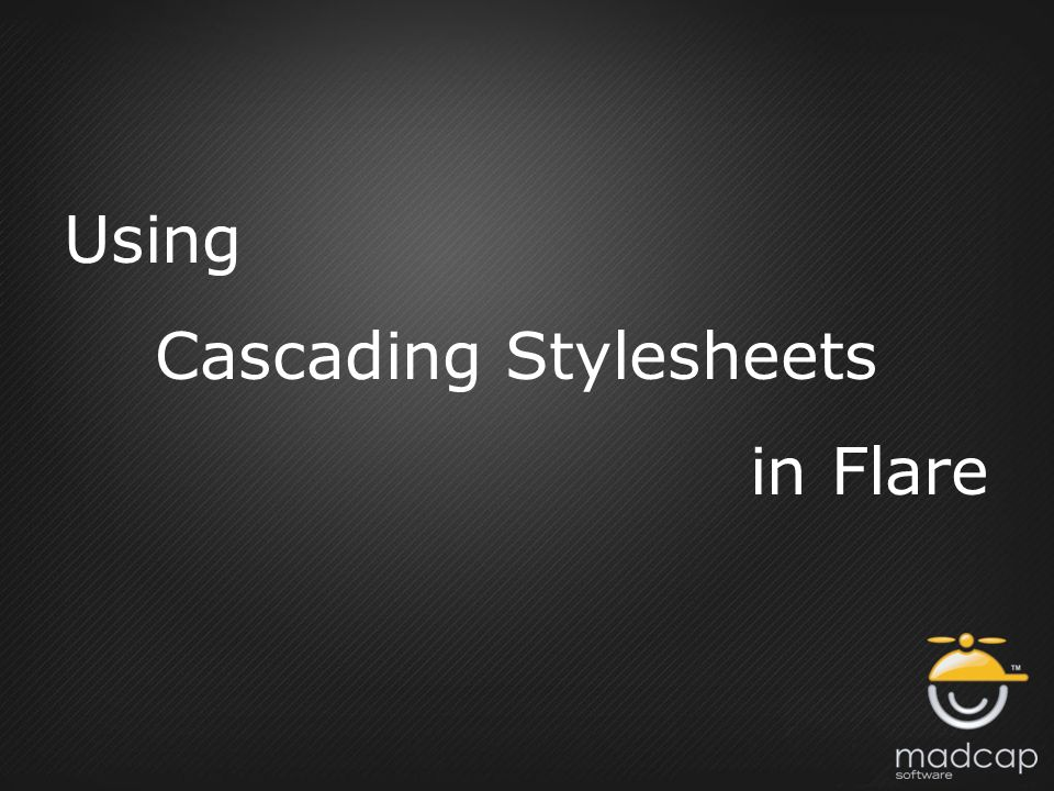 Using Cascading Stylesheets in Flare