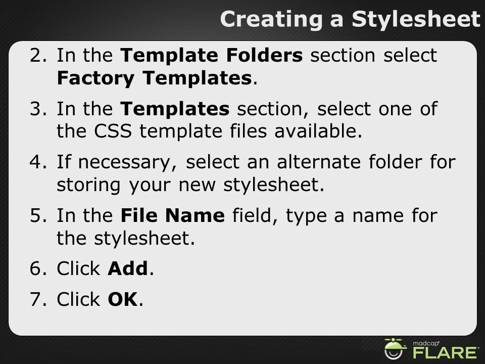 Creating a Stylesheet In the Template Folders section select Factory Templates.