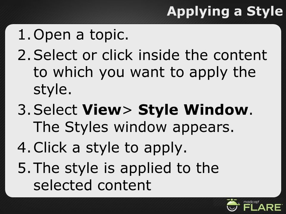 Select View> Style Window. The Styles window appears.
