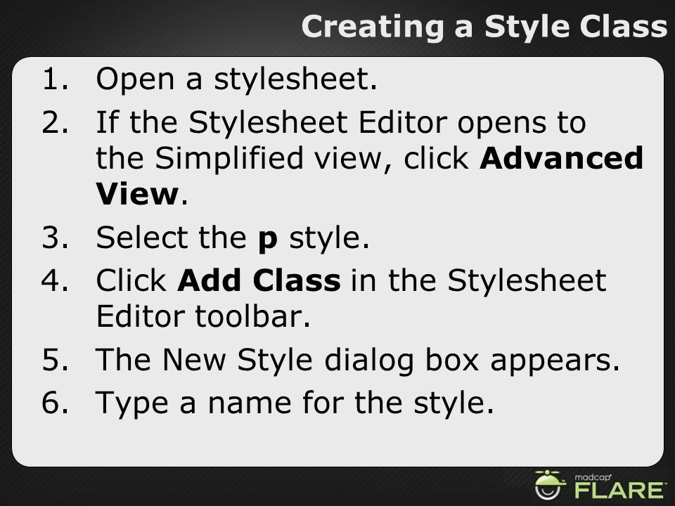 Creating a Style Class Open a stylesheet. If the Stylesheet Editor opens to the Simplified view, click Advanced View.