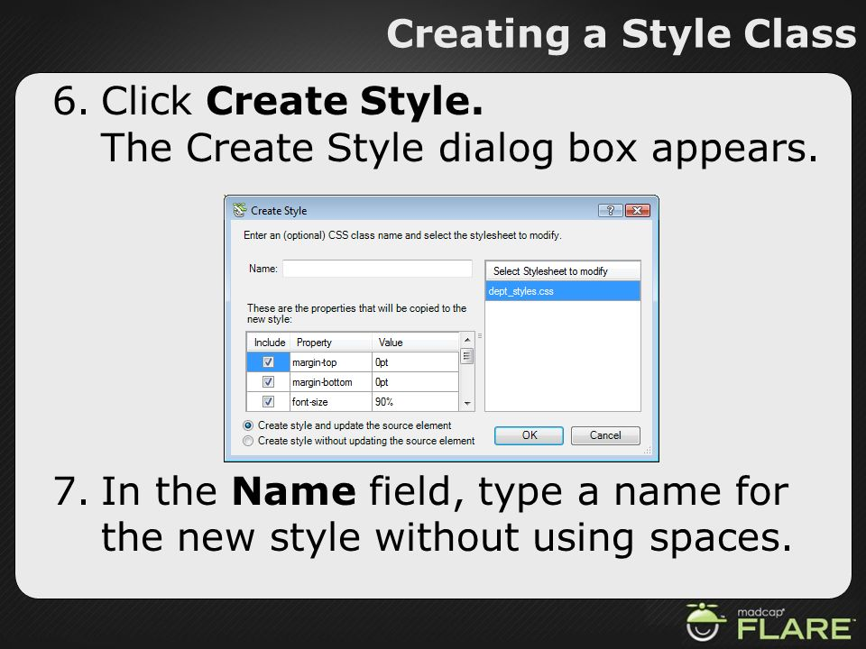 Creating a Style ClassClick Create Style. The Create Style dialog box appears.