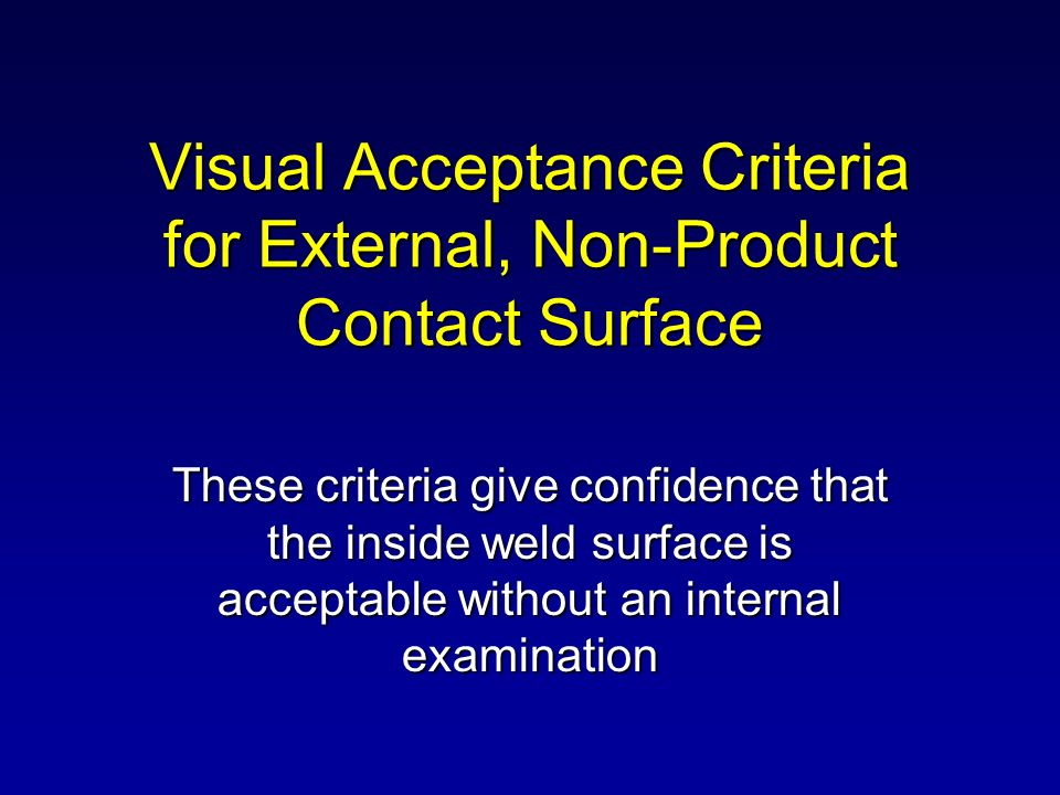 Visual Acceptance Criteria for External, Non-Product Contact Surface
